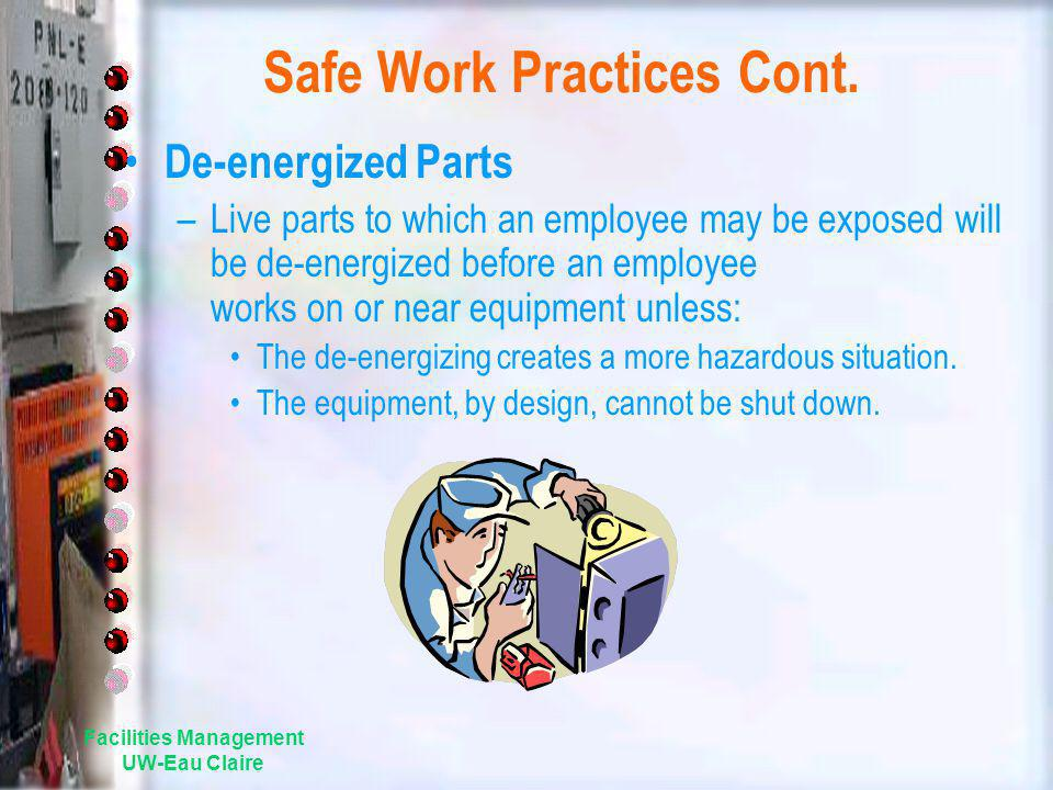 Safe Work Practices Cont.