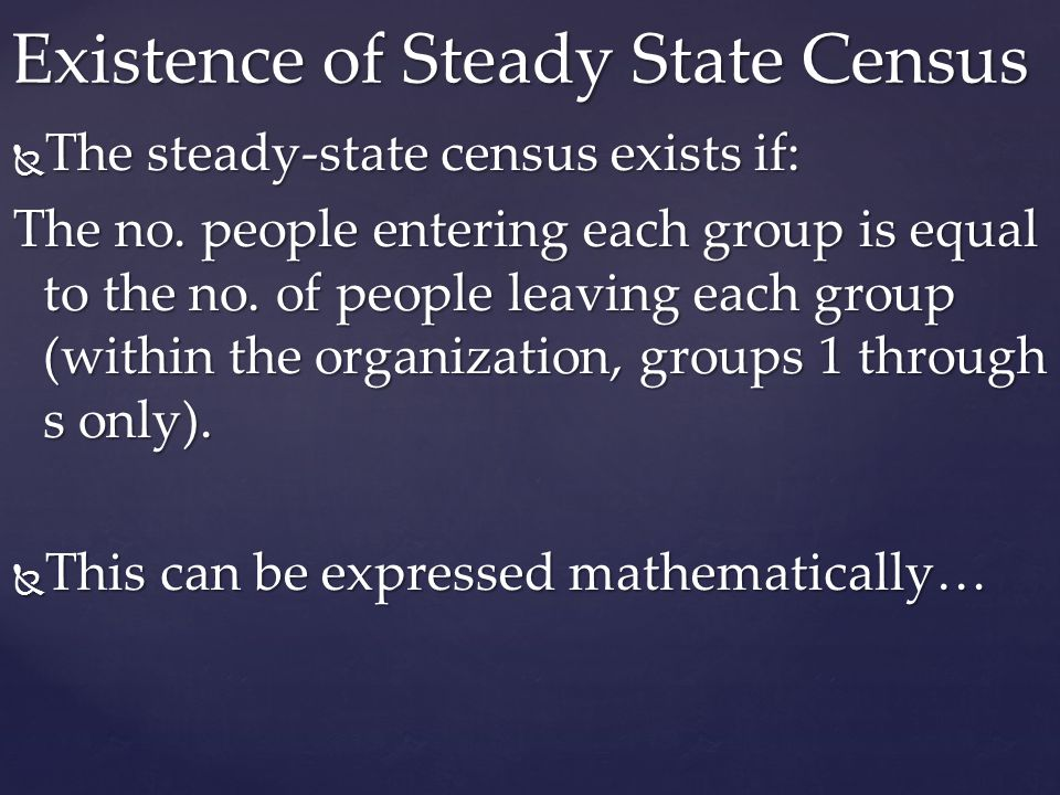 Existence of Steady State Census