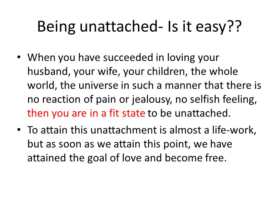 Being unattached- Is it easy