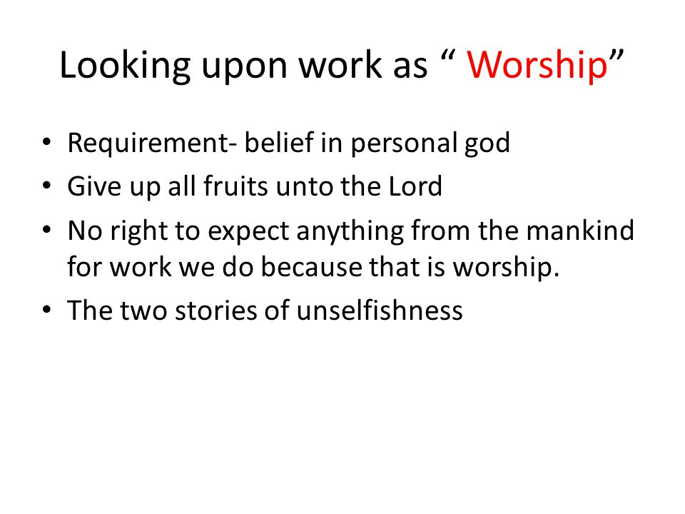 Looking upon work as Worship