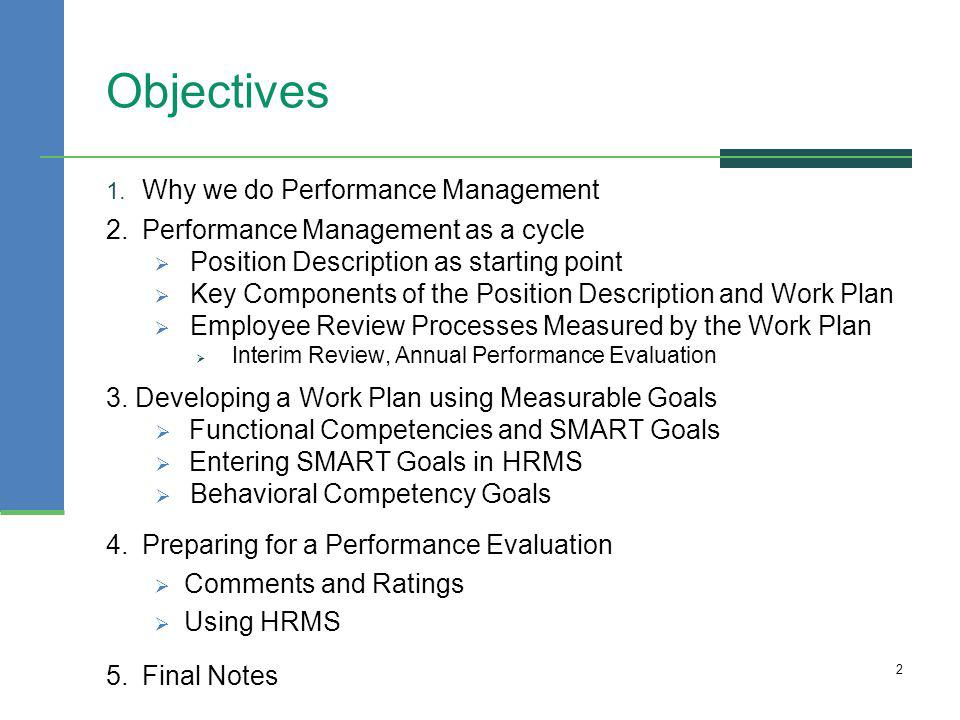 Objectives Why we do Performance Management