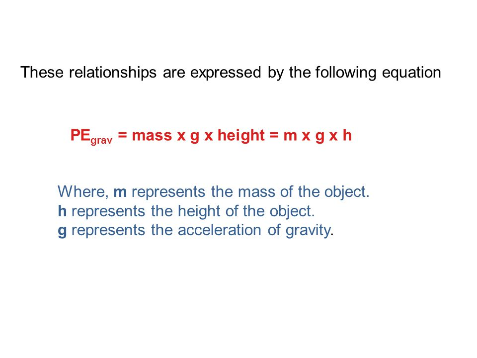 PEgrav = mass x g x height = m x g x h