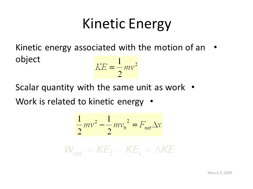 Kinetic Energy Kinetic energy associated with the motion of an object
