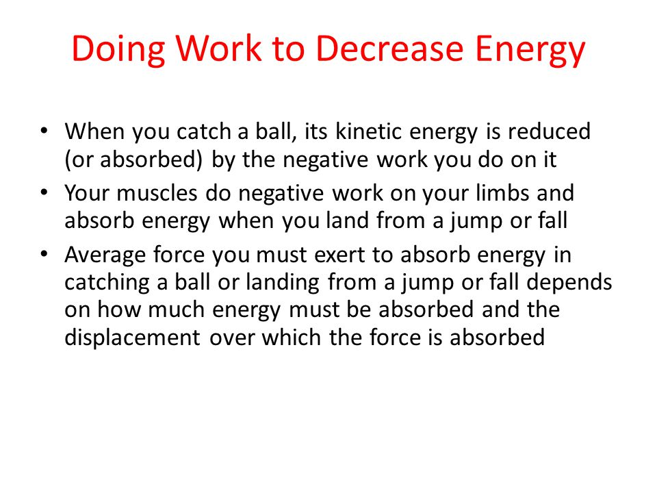 Doing Work to Decrease Energy