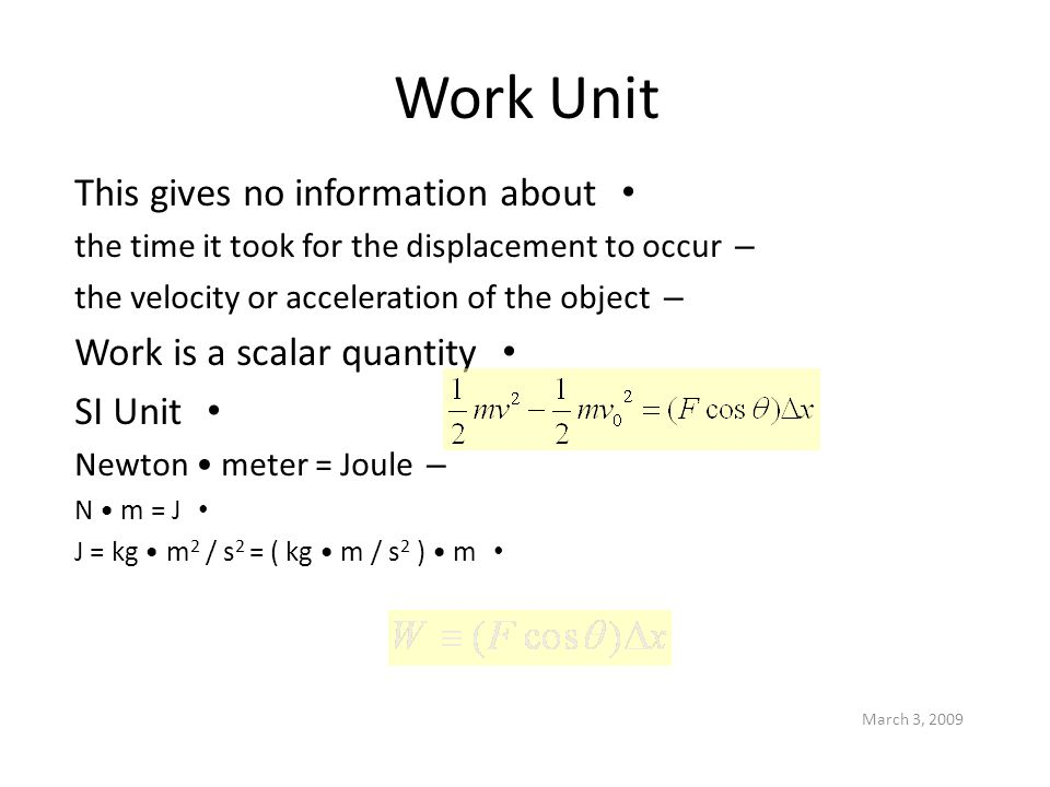 Work Unit This gives no information about Work is a scalar quantity