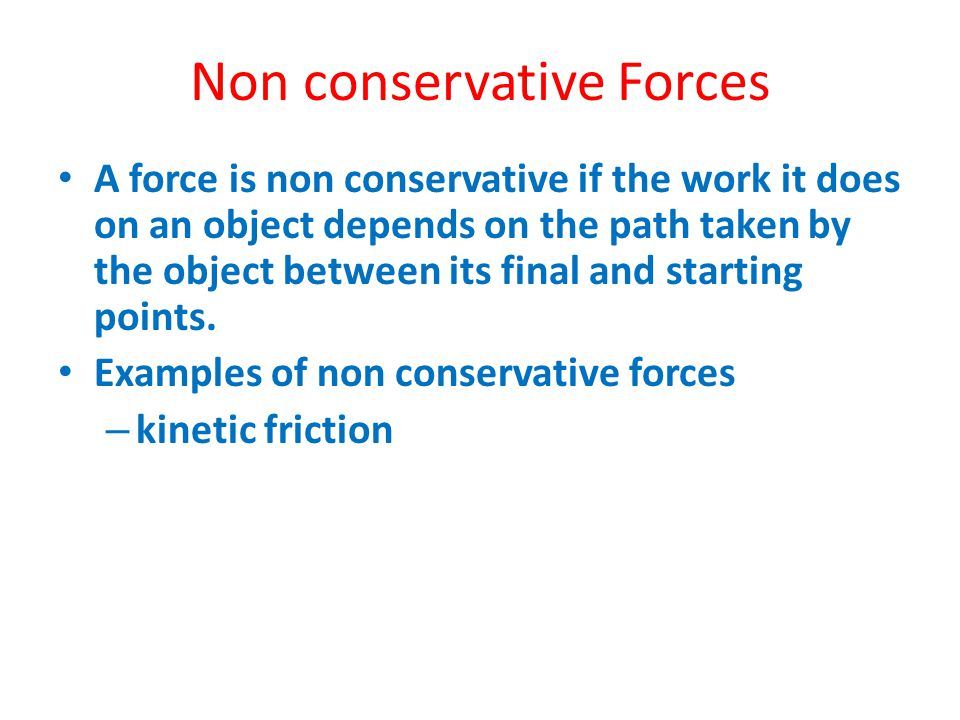 Non conservative Forces