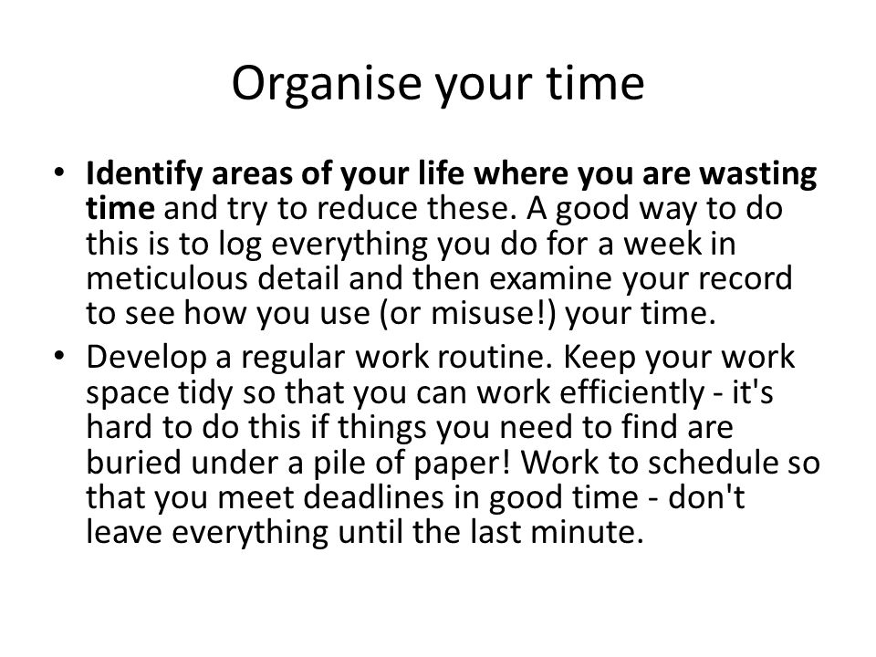 Organise your time