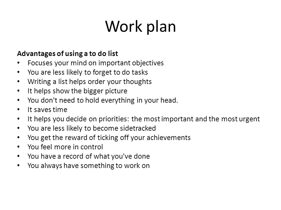 Work plan Advantages of using a to do list