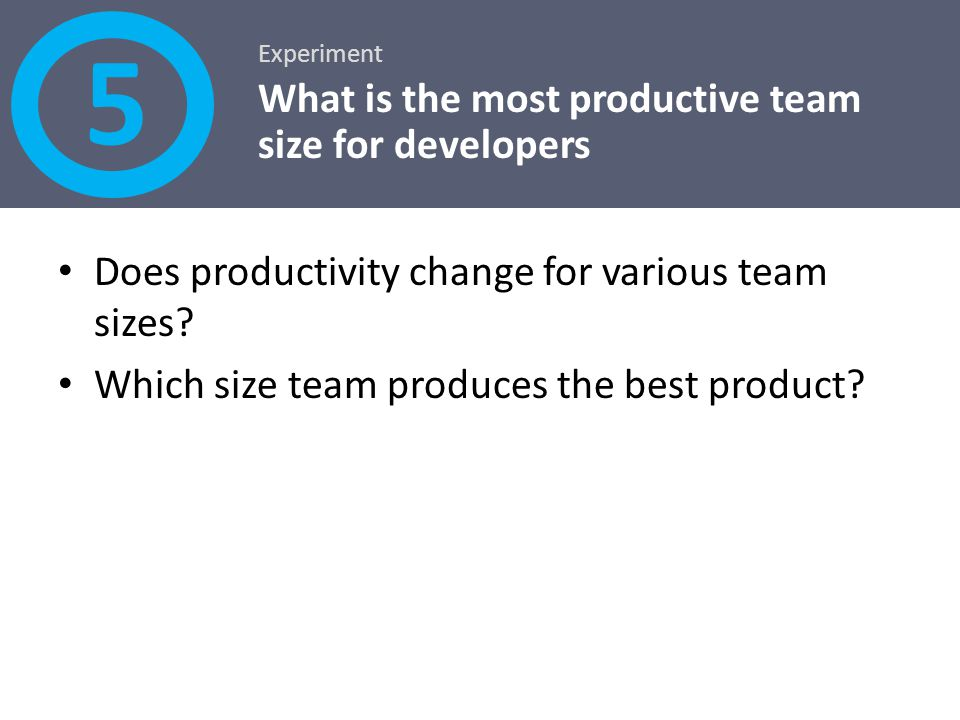 5 What is the most productive team size for developers