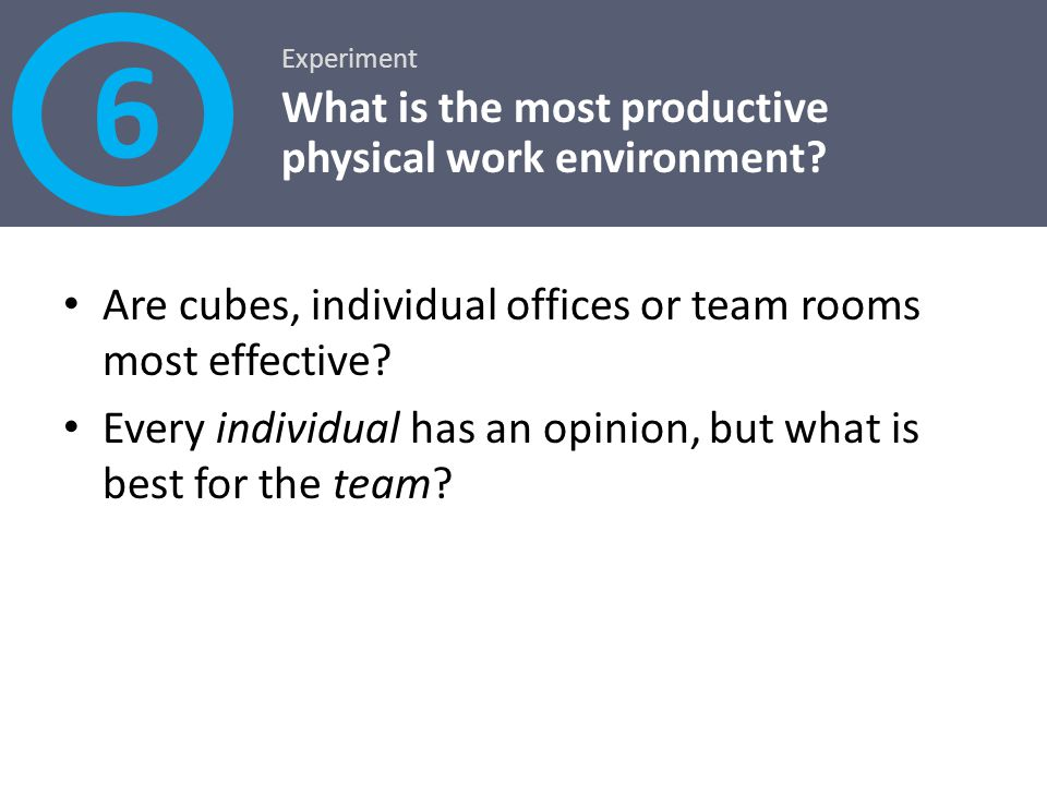 6 What is the most productive physical work environment