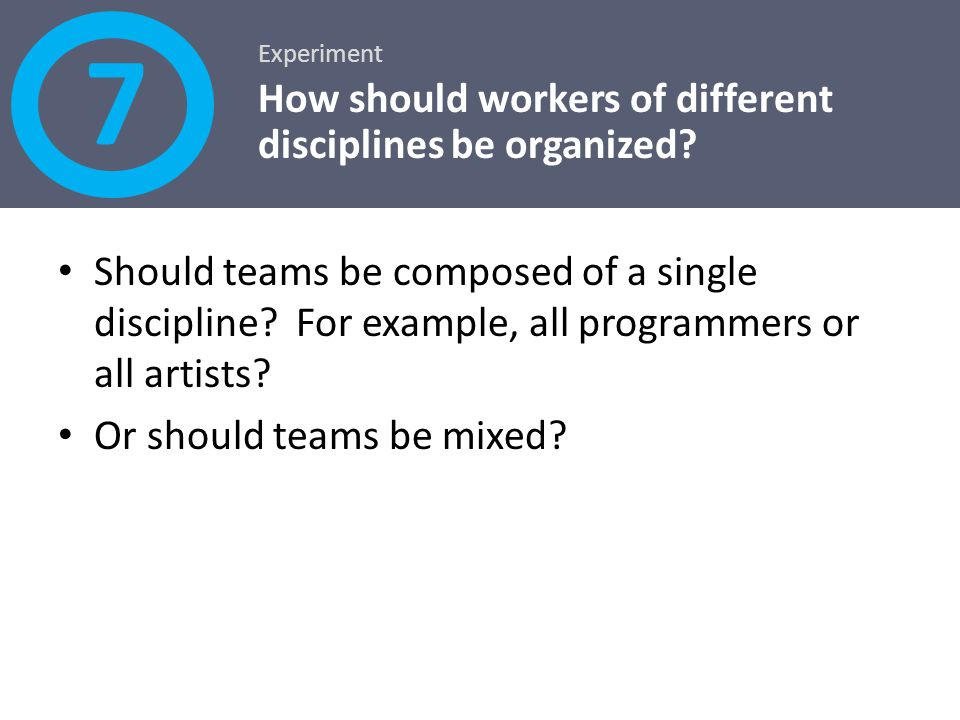 7 How should workers of different disciplines be organized