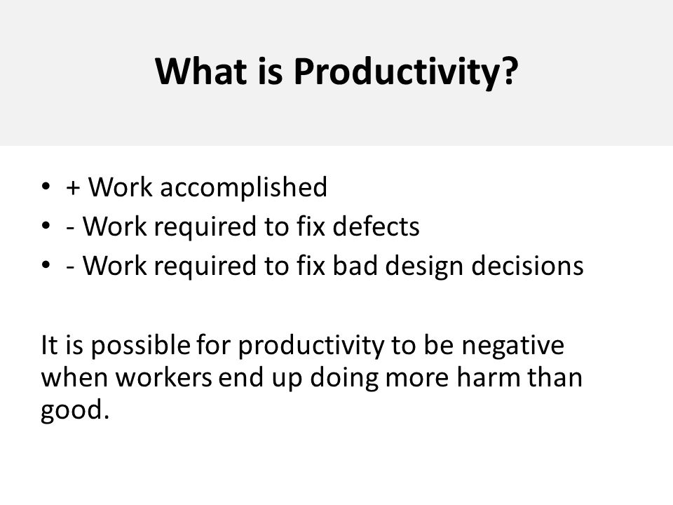 What is Productivity + Work accomplished