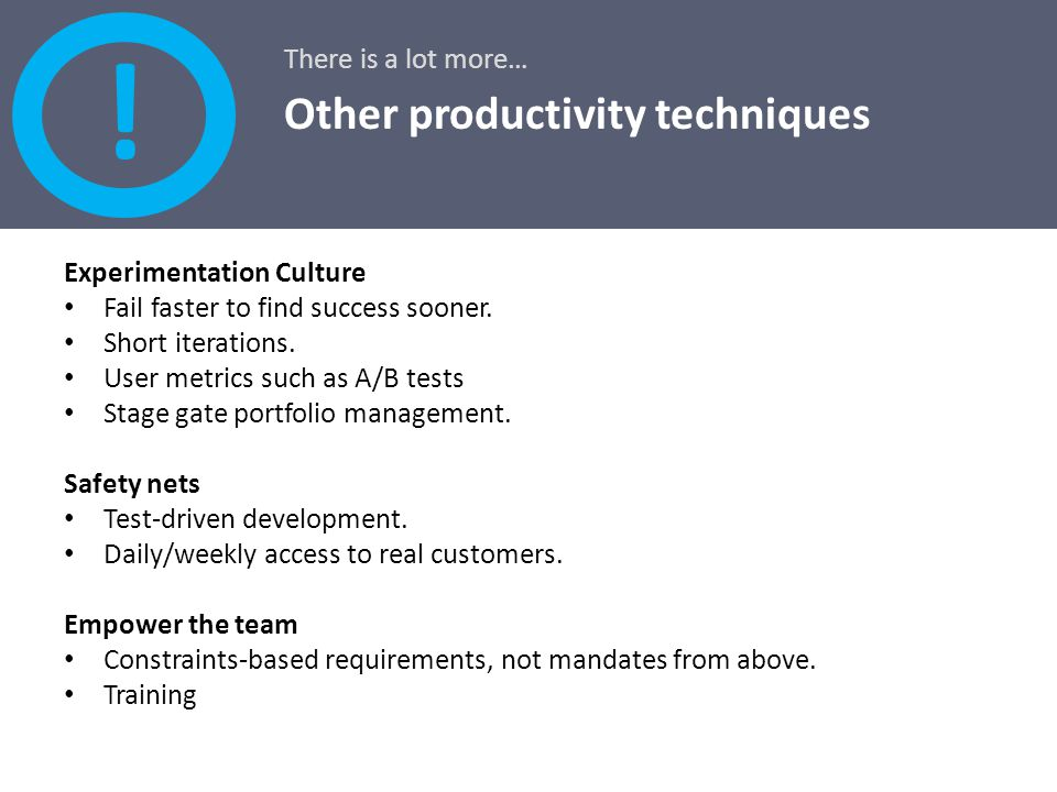 ! Other productivity techniques There is a lot more…