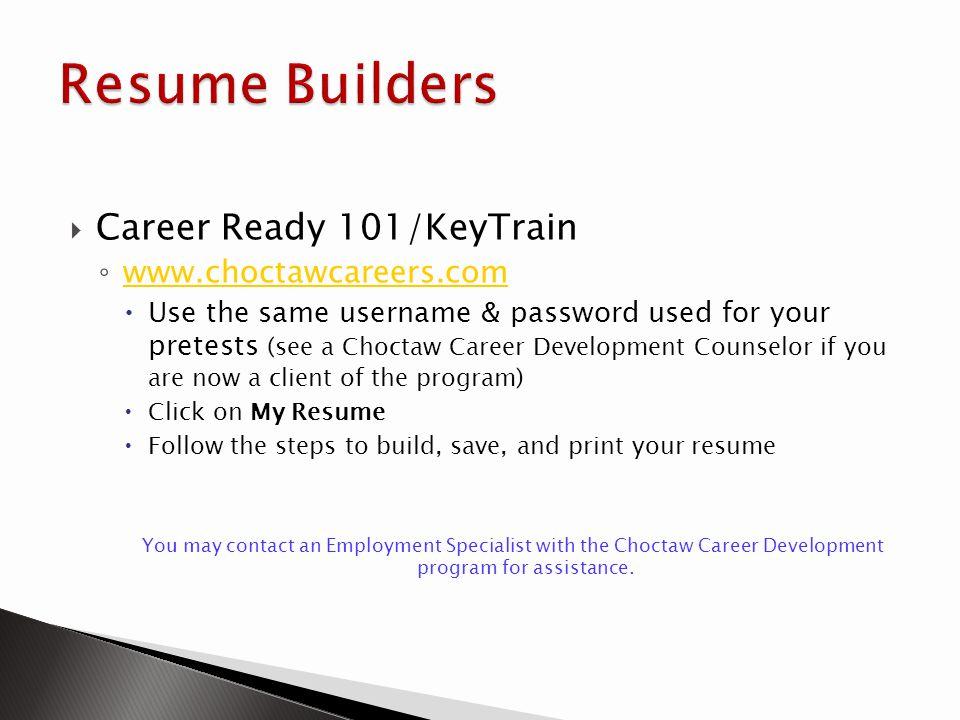 Resume Builders Career Ready 101/KeyTrain www.choctawcareers.com
