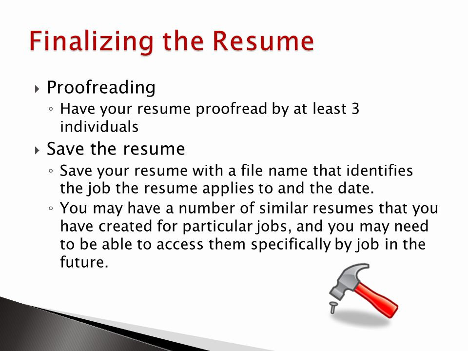 Finalizing the Resume Proofreading Save the resume