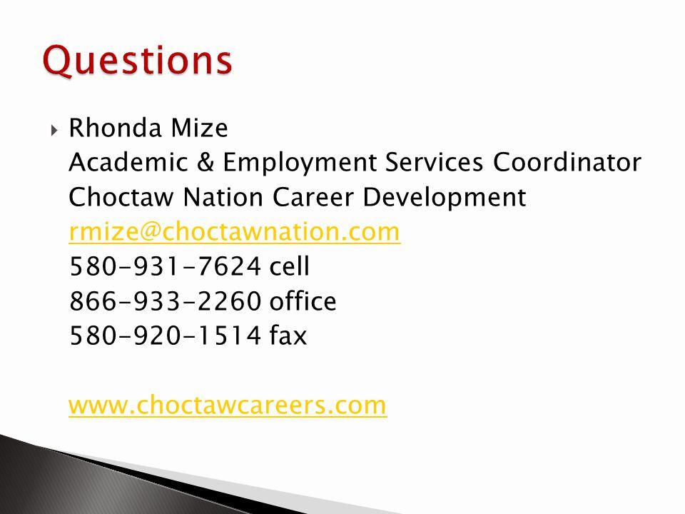Questions Rhonda Mize Academic & Employment Services Coordinator