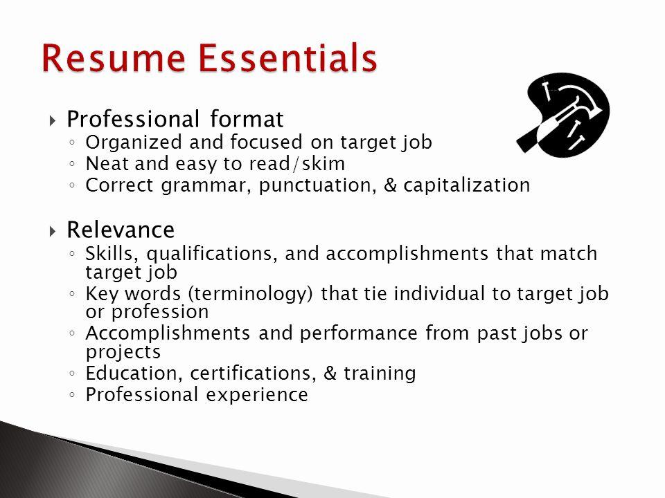 Resume Essentials Professional format Relevance