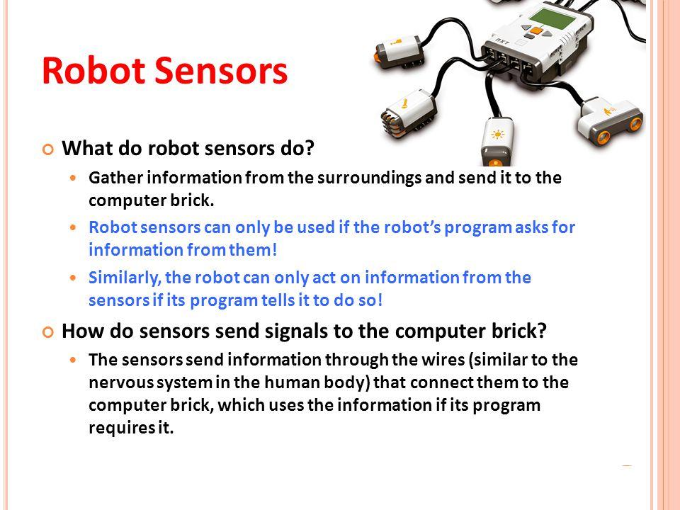 Robot Sensors What do robot sensors do