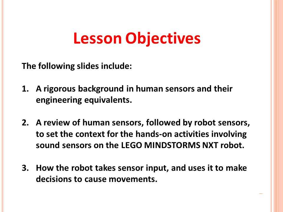 Lesson Objectives The following slides include: