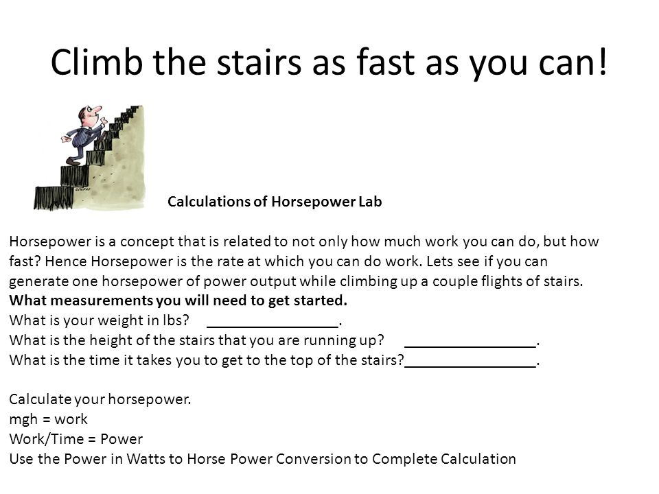 Climb the stairs as fast as you can!