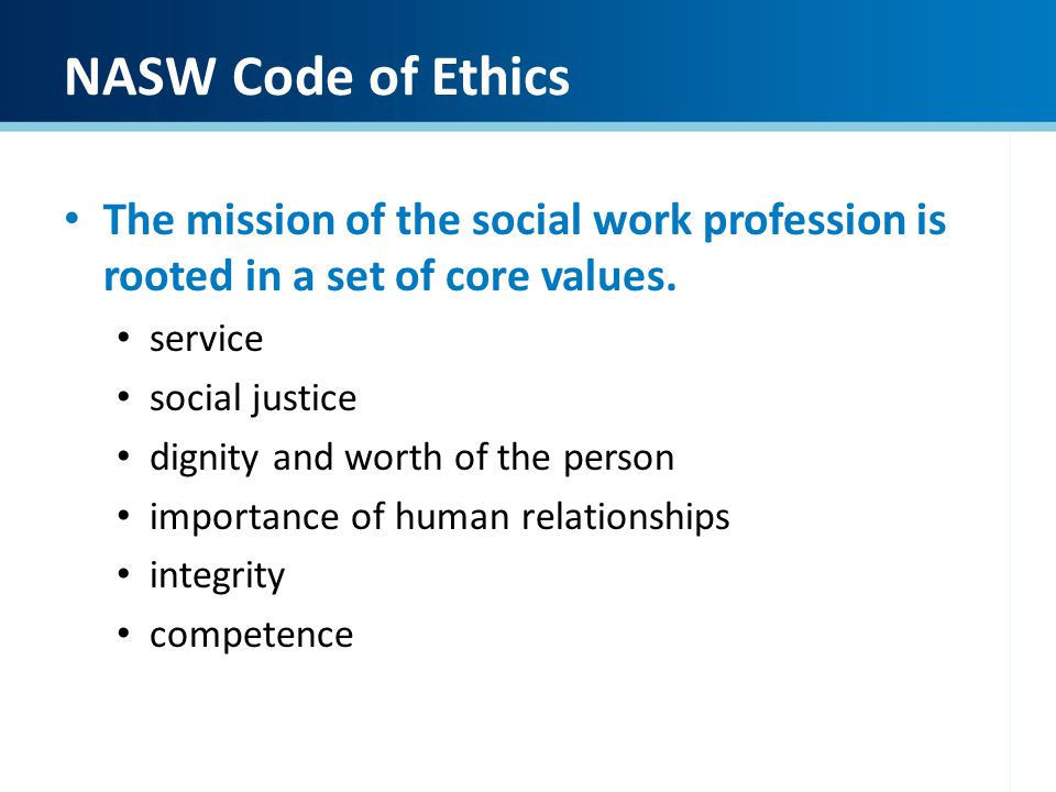 social work code of ethics The board of social work holds social workers accountable by ensuring that licensed social workers state of minnesota board of social work state of minnesota.