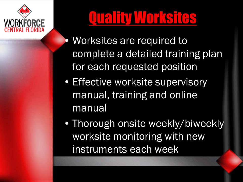 Quality Worksites Worksites are required to complete a detailed training plan for each requested position.