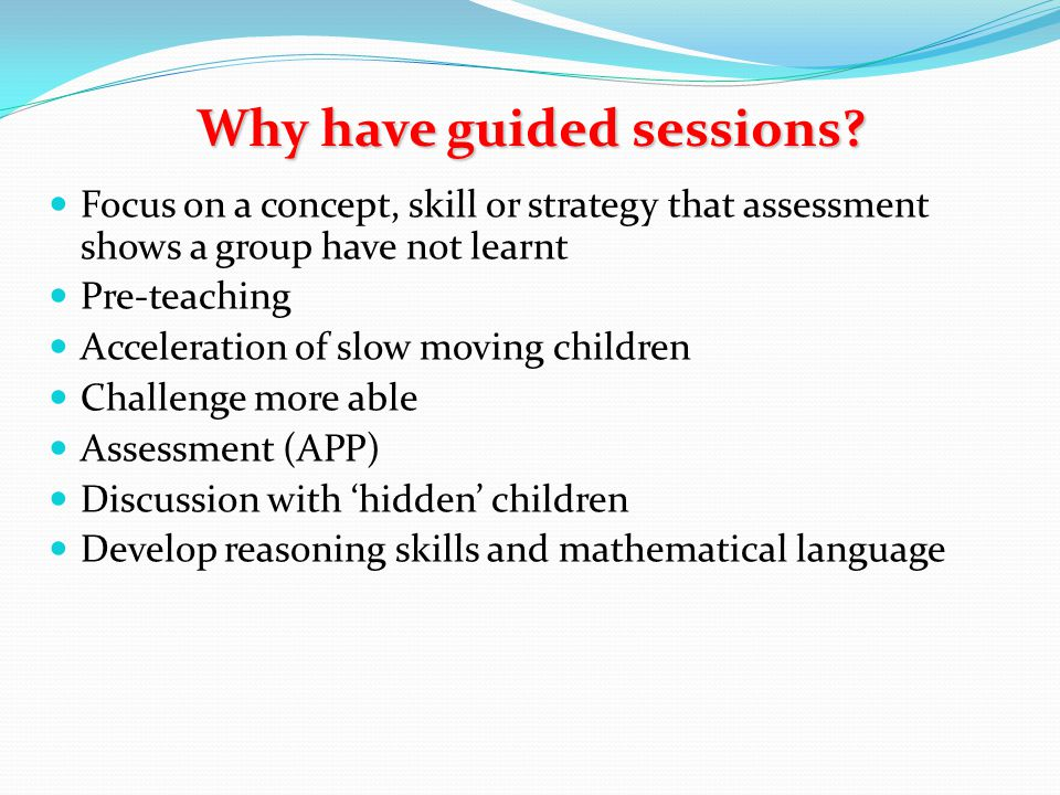 Why have guided sessions