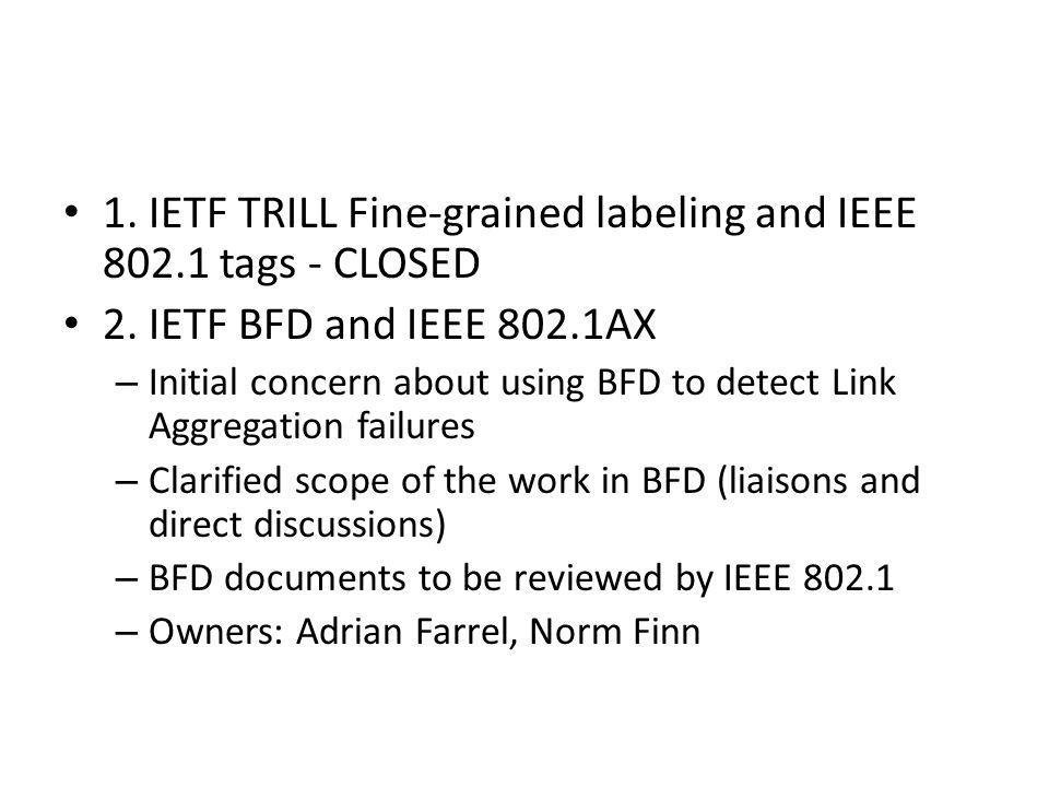 1. IETF TRILL Fine-grained labeling and IEEE 802.1 tags - CLOSED