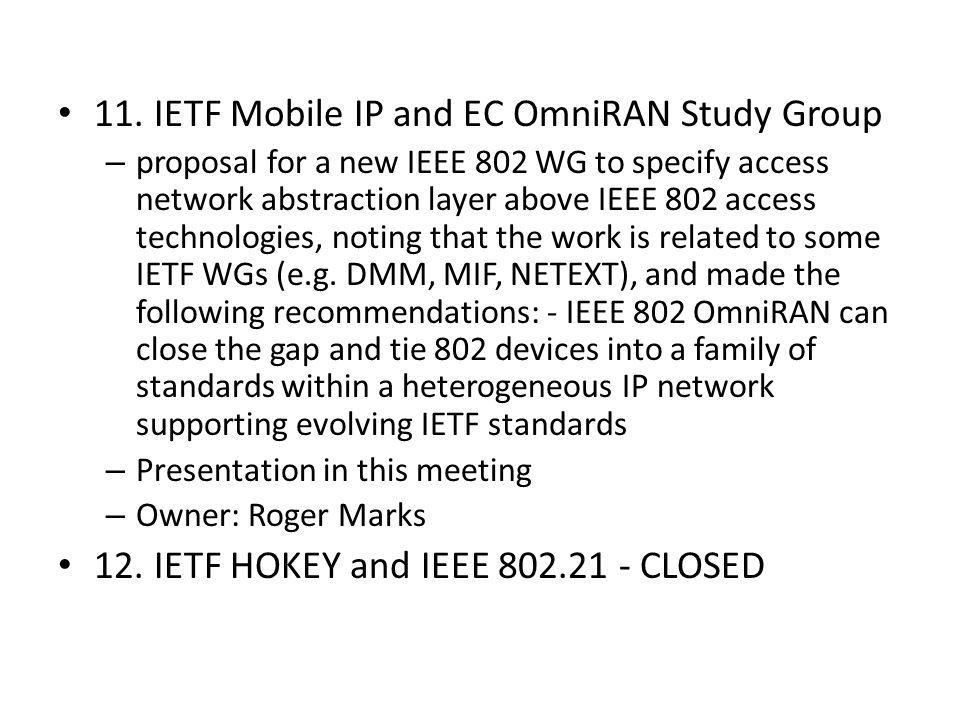 11. IETF Mobile IP and EC OmniRAN Study Group