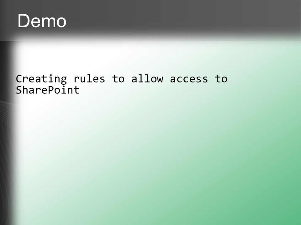 Demo Creating rules to allow access to SharePoint