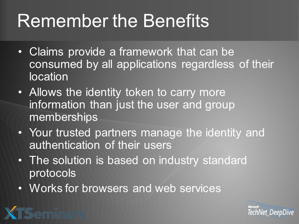 Remember the Benefits Claims provide a framework that can be consumed by all applications regardless of their location.