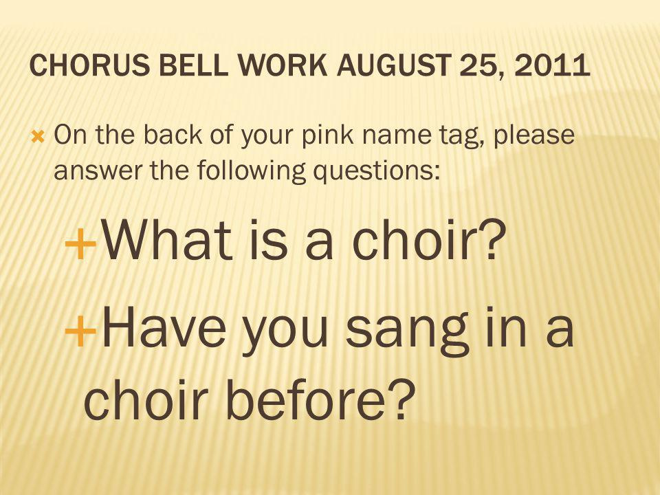 Chorus Bell Work August 25, 2011