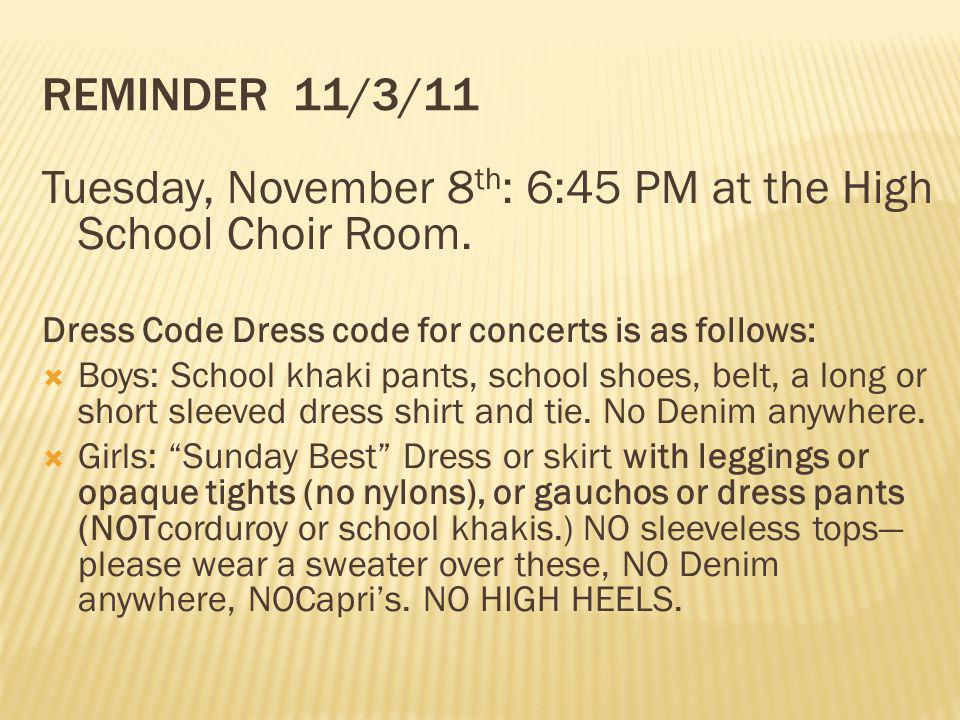 Tuesday, November 8th: 6:45 PM at the High School Choir Room.