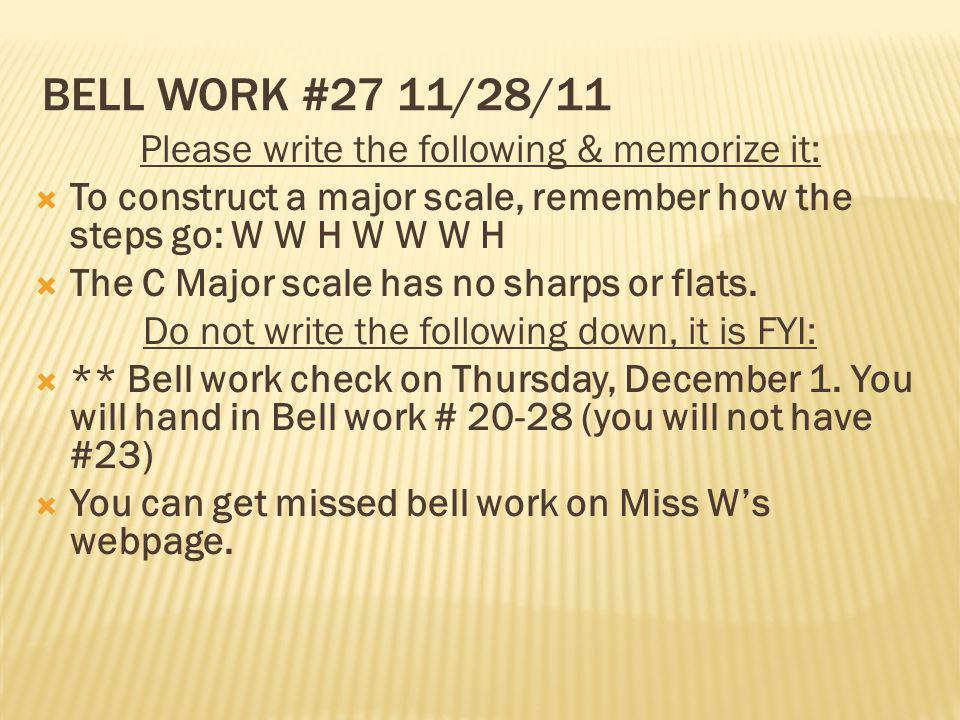 Bell Work #27 11/28/11 Please write the following & memorize it: