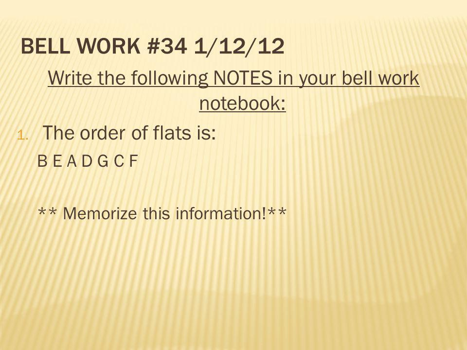 Write the following NOTES in your bell work notebook: