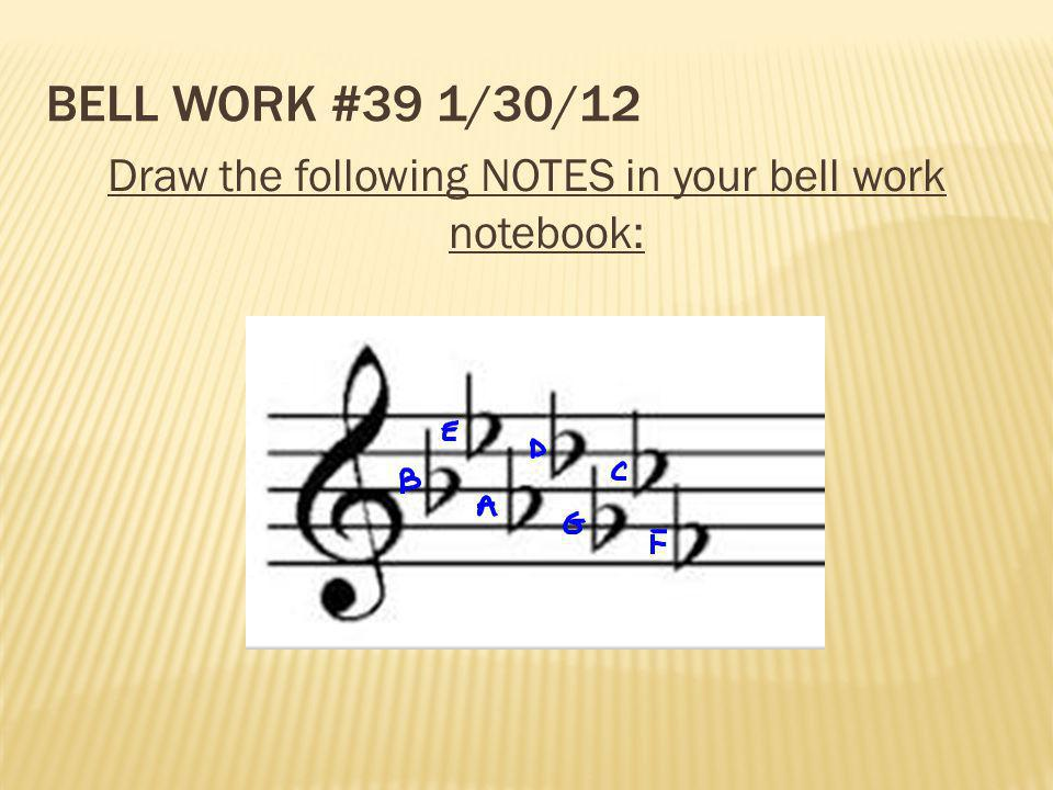 Draw the following NOTES in your bell work notebook: