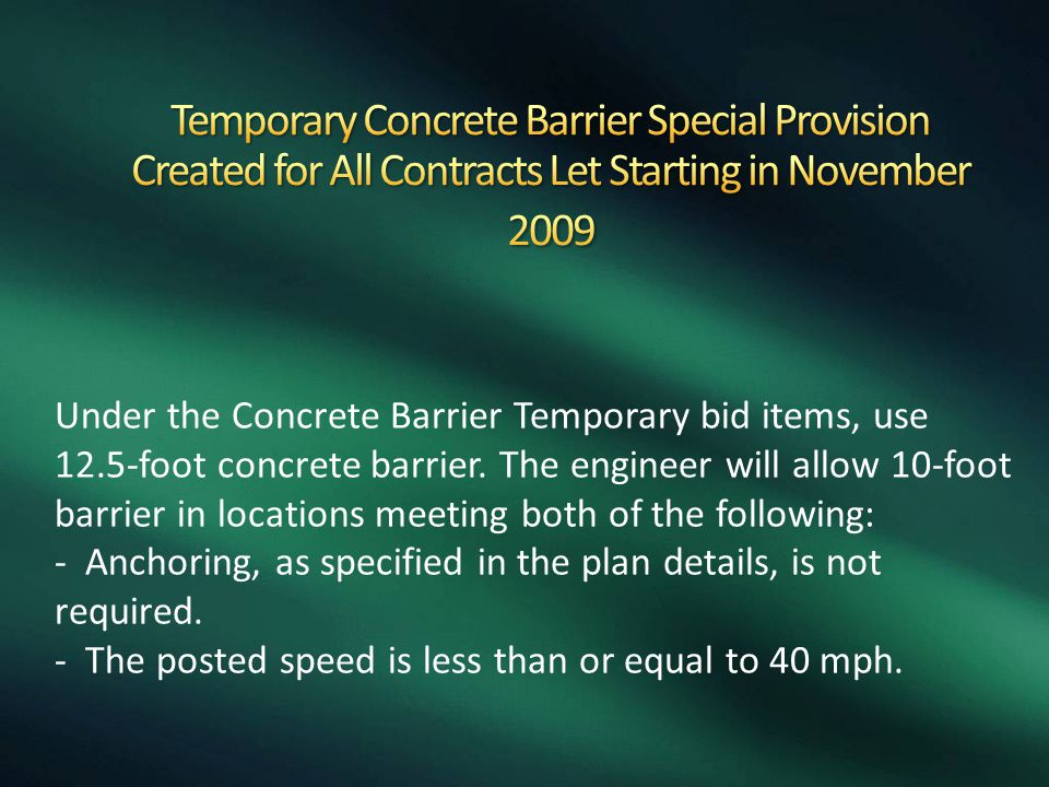 Temporary Concrete Barrier Special Provision Created for All Contracts Let Starting in November 2009