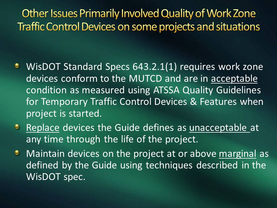 Other Issues Primarily Involved Quality of Work Zone Traffic Control Devices on some projects and situations