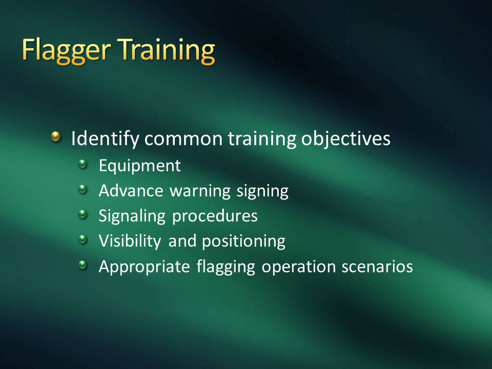 Flagger Training Identify common training objectives Equipment