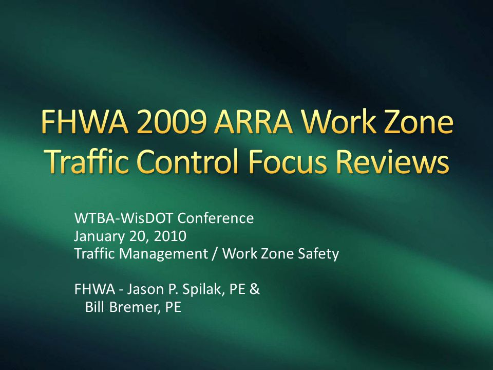 FHWA 2009 ARRA Work Zone Traffic Control Focus Reviews