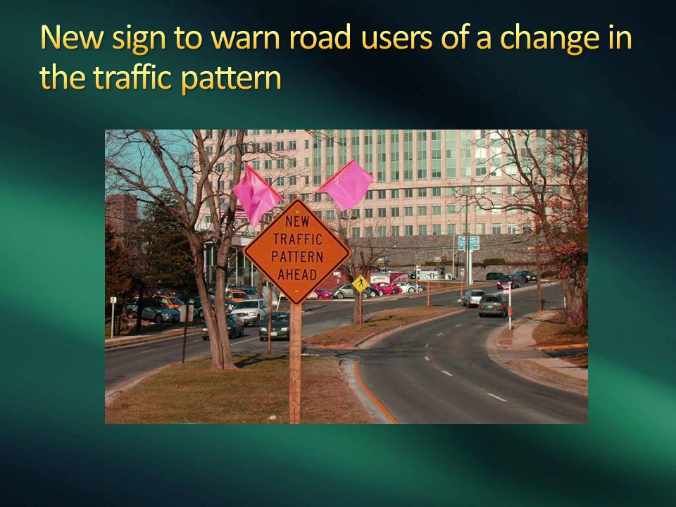 New sign to warn road users of a change in the traffic pattern