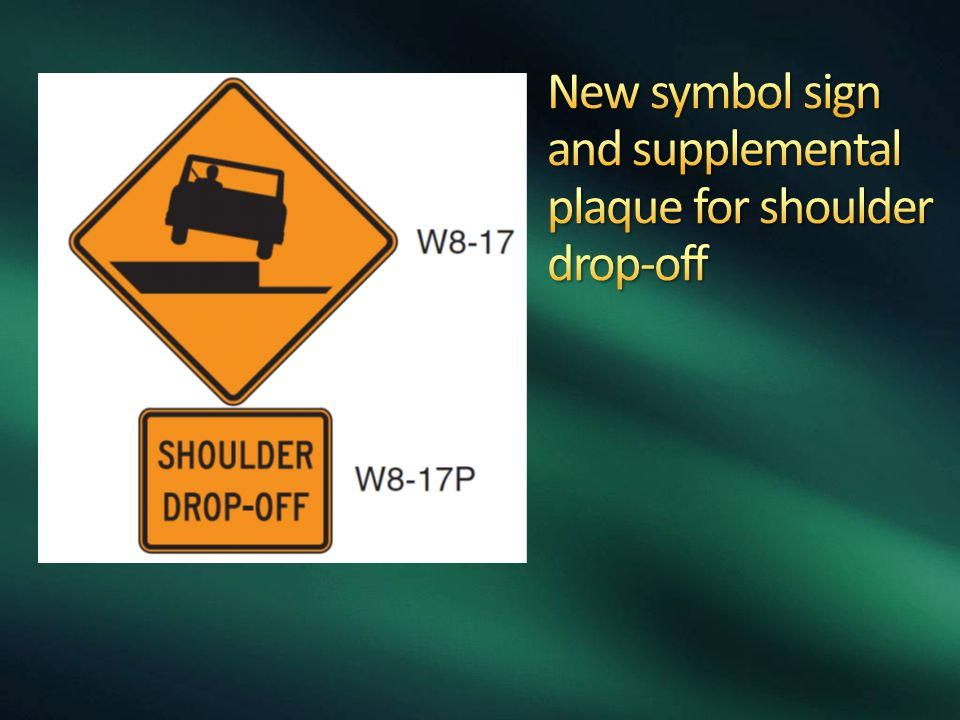 New symbol sign and supplemental plaque for shoulder drop-off