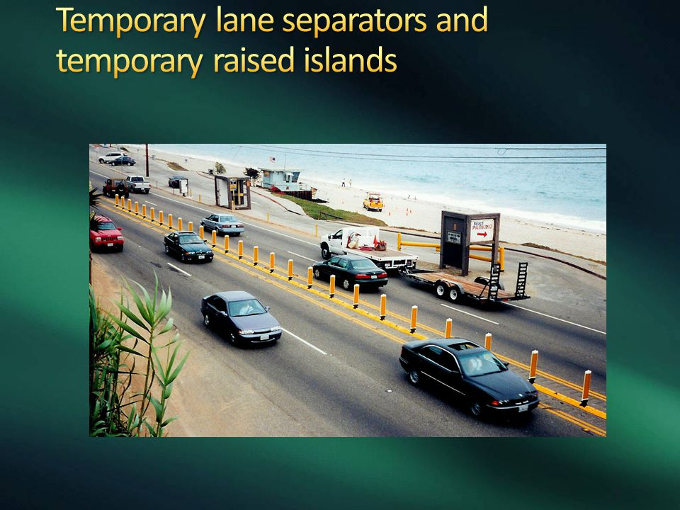 Temporary lane separators and temporary raised islands