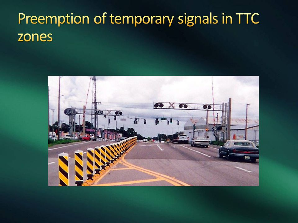 Preemption of temporary signals in TTC zones