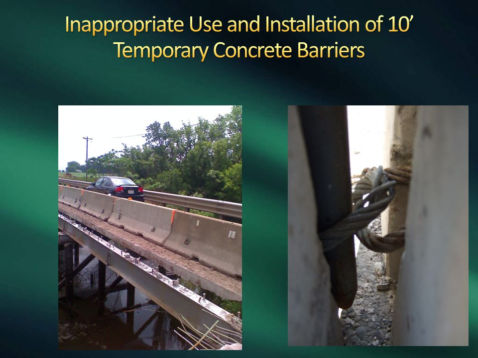 Inappropriate Use and Installation of 10' Temporary Concrete Barriers