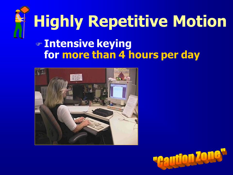 Highly Repetitive Motion