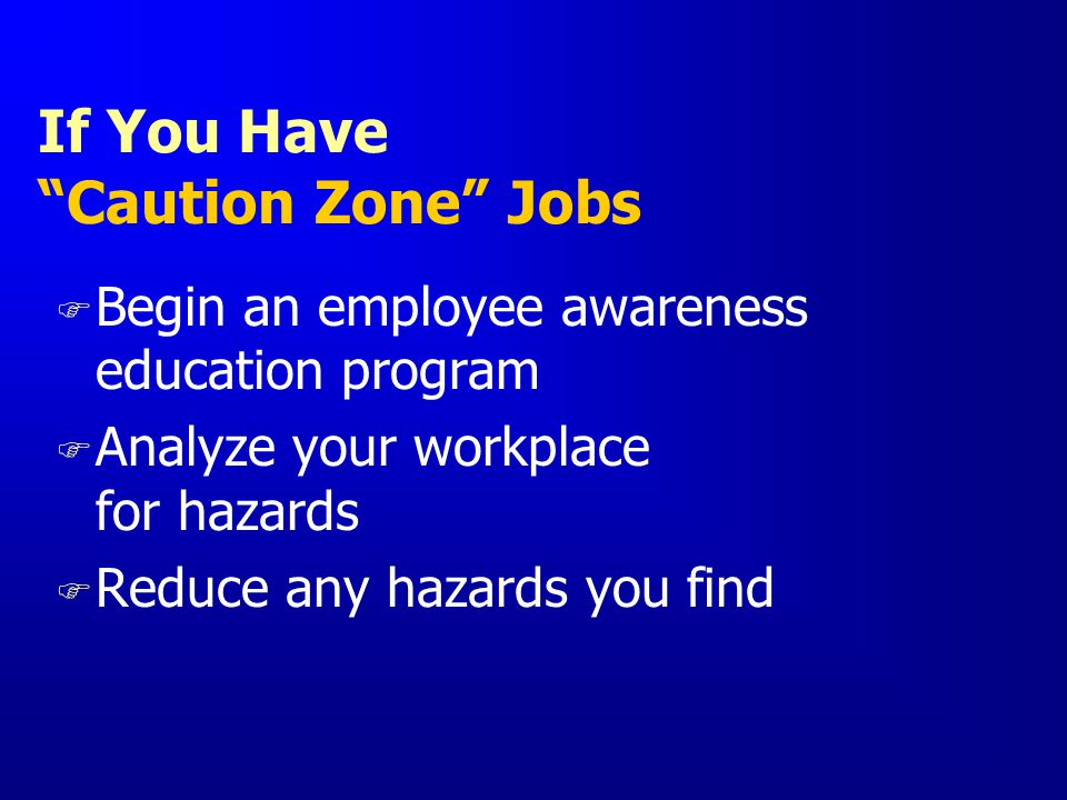 If You Have Caution Zone Jobs