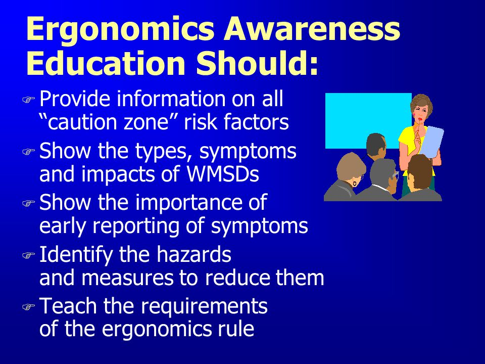 Ergonomics Awareness Education Should: