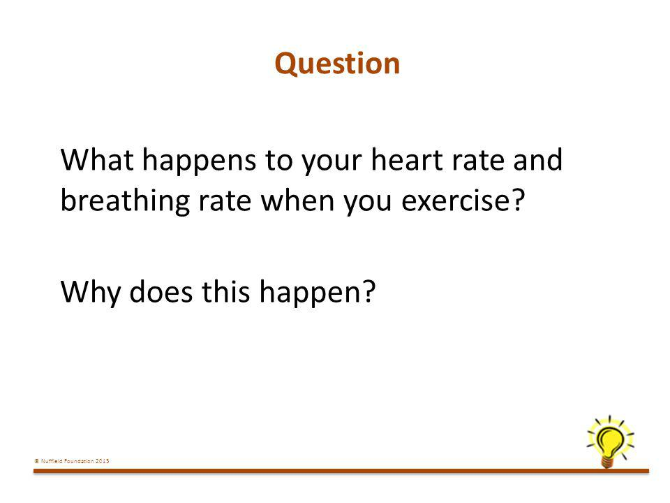Question What happens to your heart rate and breathing rate when you exercise.