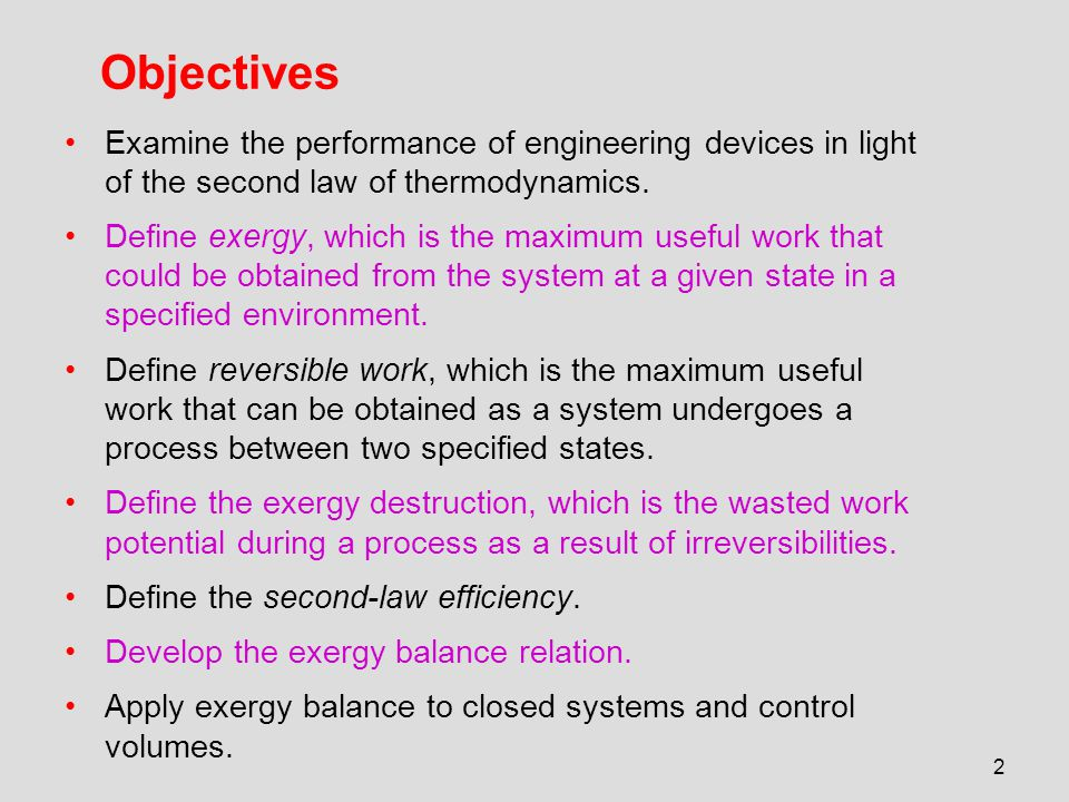 Objectives Examine the performance of engineering devices in light of the second law of thermodynamics.